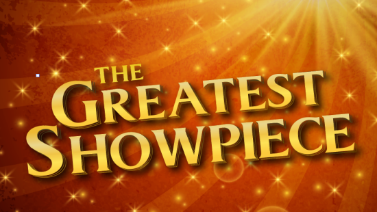 THE GREATEST SHOWPIECE