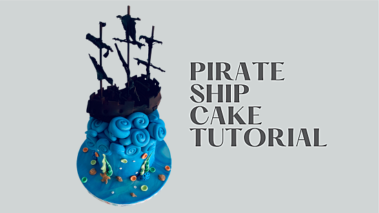 PIRATE SHIP CAKE TUTORIAL